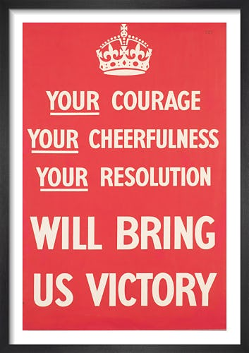 Your Courage, Your Cheerfulness, Your Resolution from Imperial War Museums