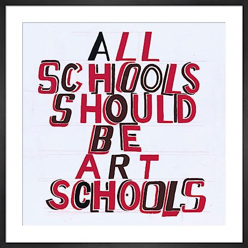 All Schools should be Art Schools 2014 by Bob and Roberta Smith RA